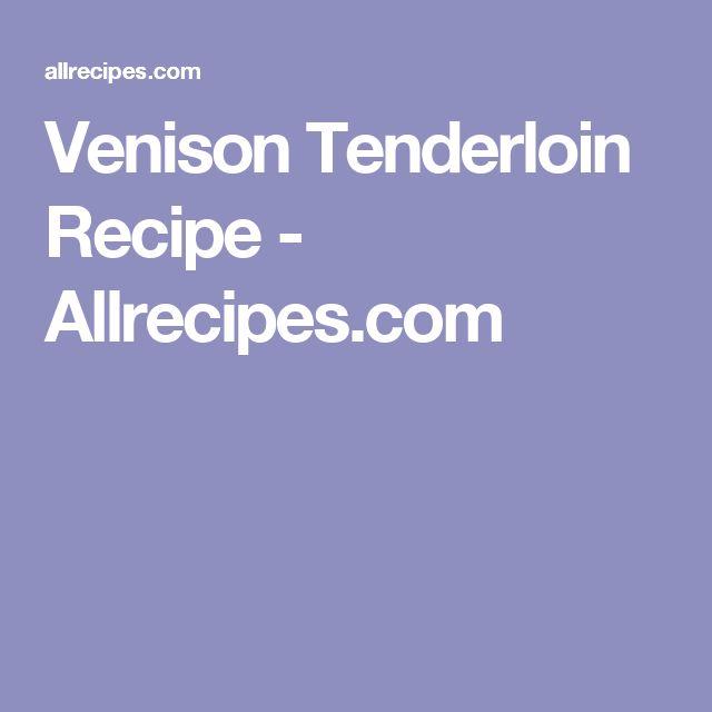 Venison Tenderloin Recipe - Allrecipes.com