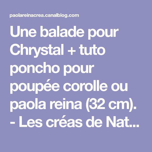 Une balade pour Chrystal + tuto poncho pour poupée corolle ou paola reina (32 cm). - Les créas de Nathalie