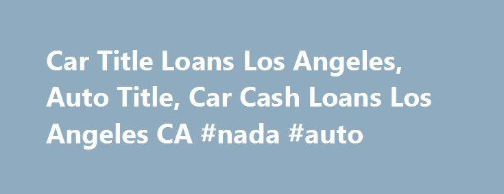 Car Title Loans Los Angeles: 17 Best Ideas About Loan Cash On Pinterest