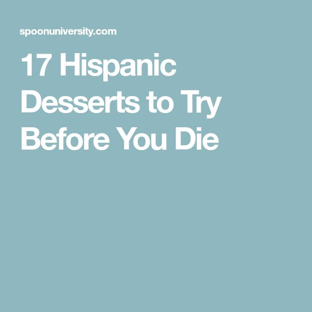 17 Hispanic Desserts to Try Before You Die