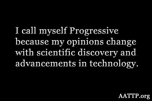 Scientific discovery promotes progressive thinking because it is wrought with reason.