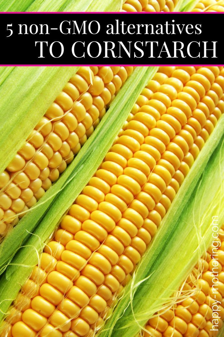 Do You Want To Avoid Genetically Modified Corn And Other Gmo Ingredients Learn About The 5 Best Organic And Corn Starch Nutrition Jobs Spinach Nutrition Facts