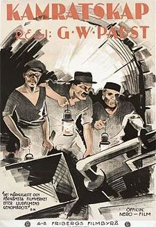 Comradeship (German: Kameradschaft, known in France as La Tragédie de la mine) is a 1931 dramatic directed by Austrian director G. W. Pabst. The French-German co-production drama is noted for combining expressionism and realism.