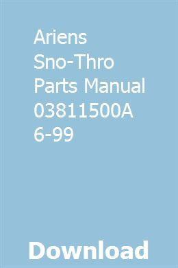 Ariens Sno Thro Parts Manual 03811500a 6 99 Manual Thro Ariens Snowblower