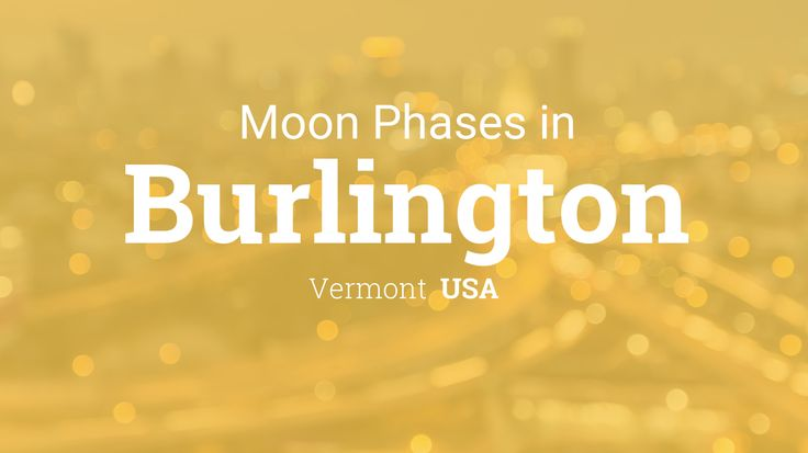 Moon Phases for Burlington, USA - Vermont in year 2016
