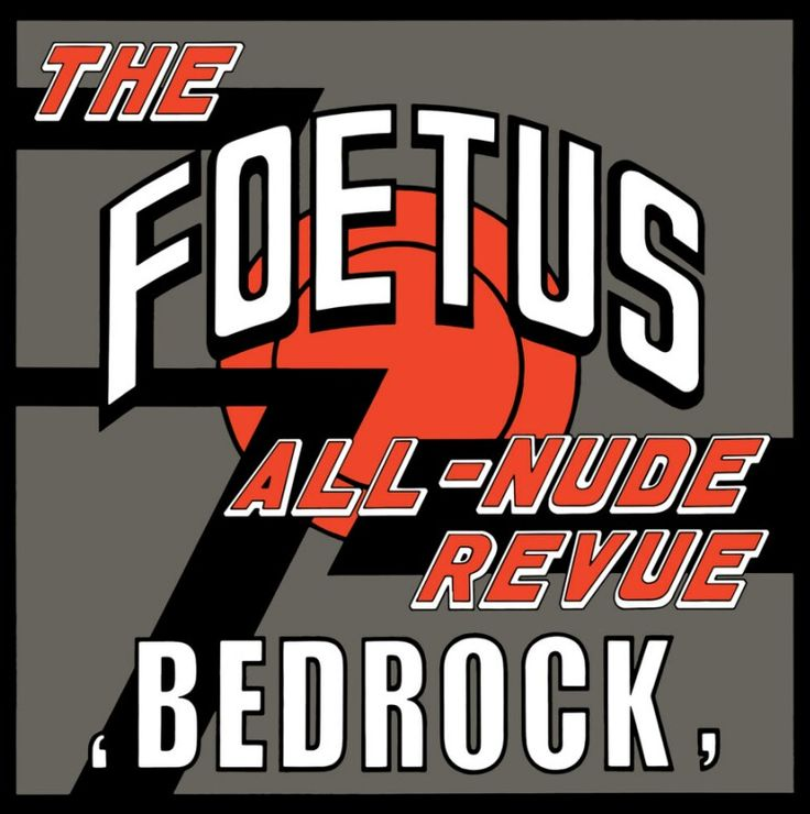 Bedrock - The Foetus All Nude Revue (Front cover).