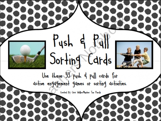 Push and Pull sorting cards from Number Two Pencils on TeachersNotebook.com (5 pages)  - Use these 33 push and pull cards for sorting, categorizing, or active engagement games.