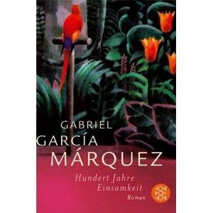 García Marquez - Hundert Jahre Einsamkeit