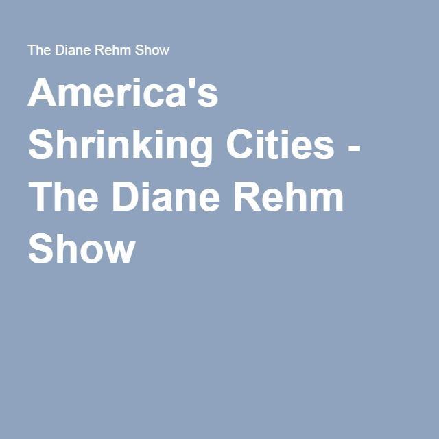 America's Shrinking Cities - The Diane Rehm Show
