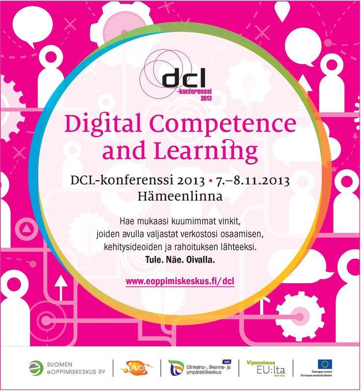 Digital Competence and Learning 2013 - Lupa onnistua!  Hämeenlinna 7.-8.11.2013    #DCL2013 #tapahtuma #hämeenlinna