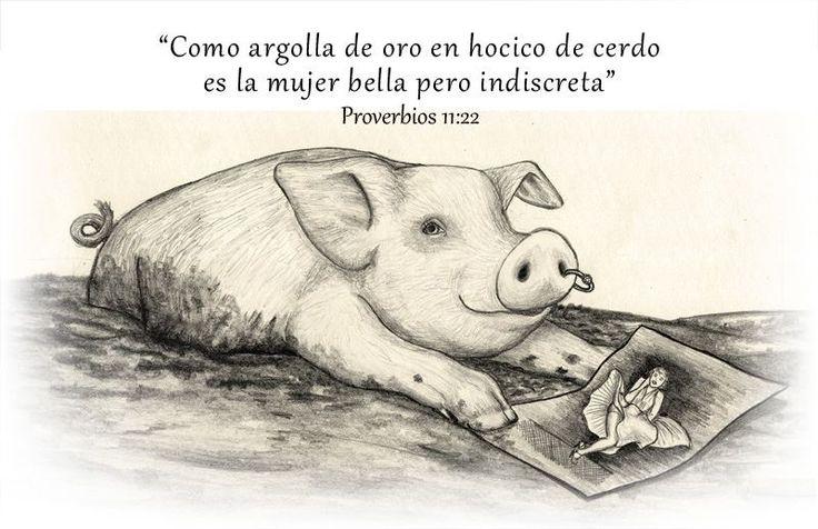 Como argolla de oro en hocico de cerdo es la mujer bella pero indiscreta. Proverbios 11:22 /Frases ♥ Cristianas ♥