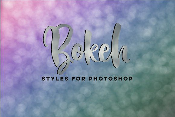 Bokeh Photoshop Styles by BeckMcCormick on @creativemarket