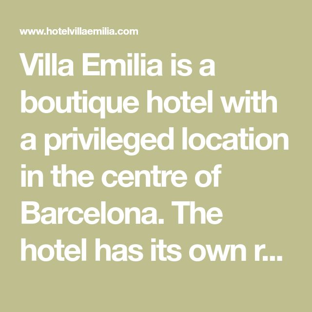Villa Emilia is a boutique hotel with a privileged location in the centre of Barcelona. The hotel has its own restaurant, its bar and also a terrace. Pets allowed ✔