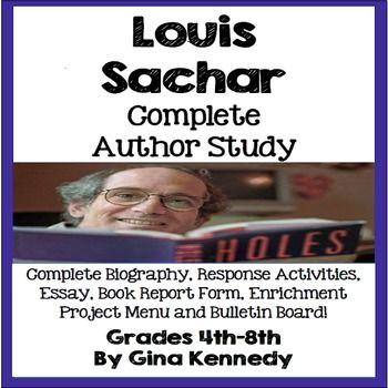 """NO PREP! Thorough author study on Louis Sachar! Great for encouraging young writers. A complete biography, follow-up reading response and vocabulary questions and essays, a book report, enrichment projects and an """"Author of the Month"""" ready to go bulletin board."""