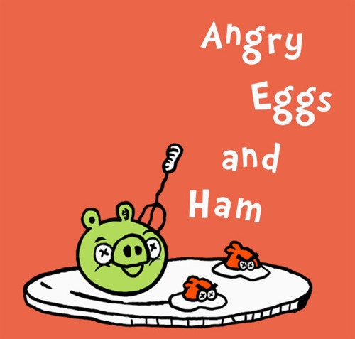 Angry Eggs And Ham