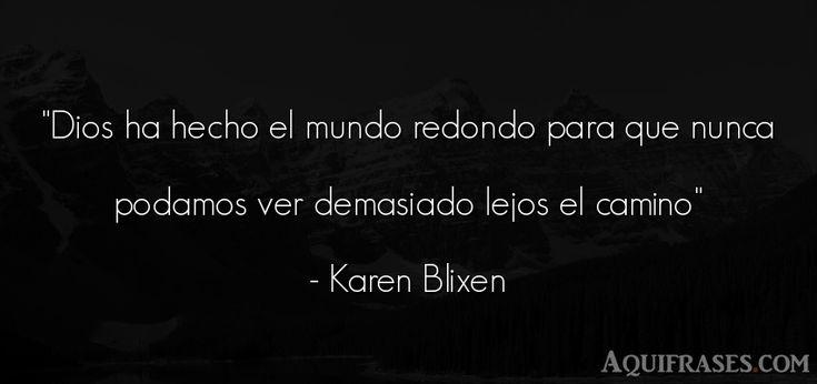 Frase del medio ambiente  de Karen Blixen. Dios ha hecho el mundo