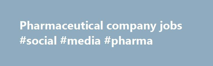 Pharmaceutical company jobs #social #media #pharma http://pharma.remmont.com/pharmaceutical-company-jobs-social-media-pharma/  #pharmaceutical company jobs # Careers Pfizer Australia offers outstanding career opportunities within an organisation established as a premier employer of choice. Pfizer Australia is recognised for its excellence across all aspects of the healthcare business. Be it sales and marketing, research and development or manufacturing, our professionals are engaged in an…