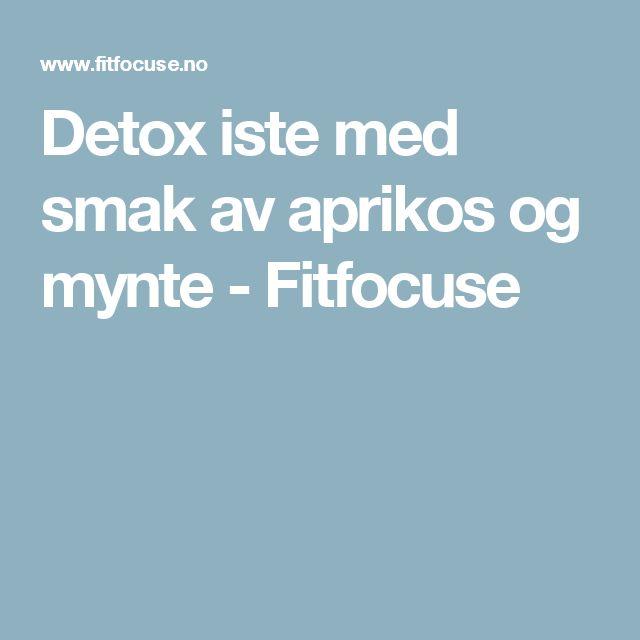 Detox iste med smak av aprikos og mynte - Fitfocuse