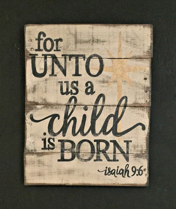 Best 25+ A child is born ideas on Pinterest | Christmas signs ...