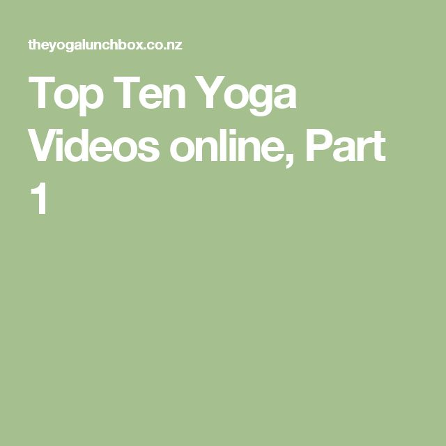 Top Ten Yoga Videos online, Part 1
