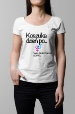 Koszulka z napisem: Koszulka dzień po. biała