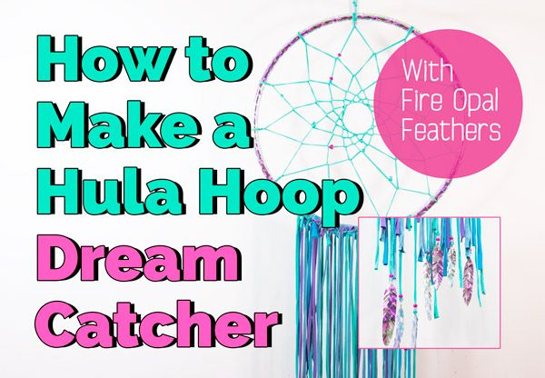 How to Make a Hula Hoop Dream Catcher with Fire Opal Feathers http://hooplovers.tv/diy-hulahoop-dreamcatcher/