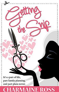 Getting the Snip by Charmaine Ross