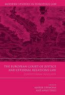 The European Court of Justice and external relations law : constitutional challenges / edited by Marise Cremona and Anne Thies. This volume appraises the role, self-perception, reasoning, and impact of the European Court of Justice on the development of EU external relations law. Against the background of the recent recasting of the EU treaties by the Treaty of Lisbon - and at a time when questions arise over the character of the