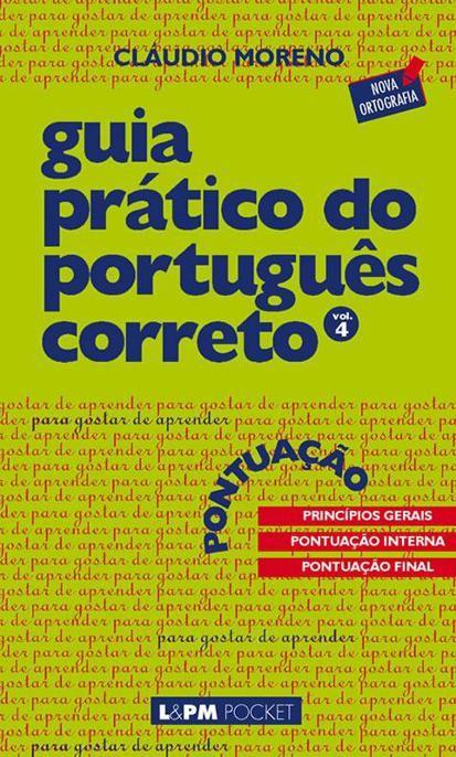 Download Pontuacao - Guia Pratico do Portugurs Correto Vol 4 - Claudio Moreno em ePUB, mobi e PDF