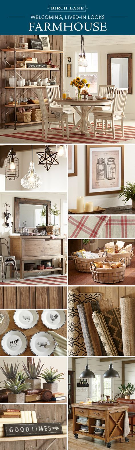 Farmhouse Always in style and always welcoming, the Farmhouse look embraces lived-in finishes and time-honored details. Birch Lane's assortment of furniture, wall art, and decor offers the perfect mix of color, texture, and pattern to create a countryside feel in your own home. Shop these products (and so much more!) at Birchlane.com, and enjoy Free Shipping on orders $49 and more.