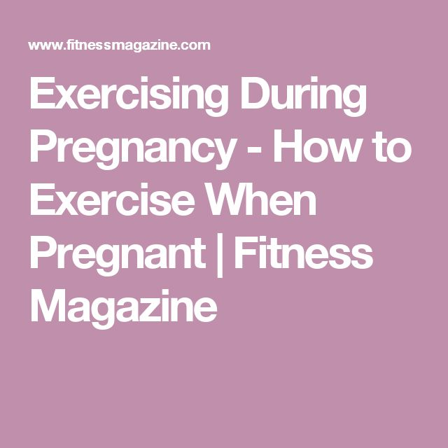 Exercising During Pregnancy - How to Exercise When Pregnant | Fitness Magazine