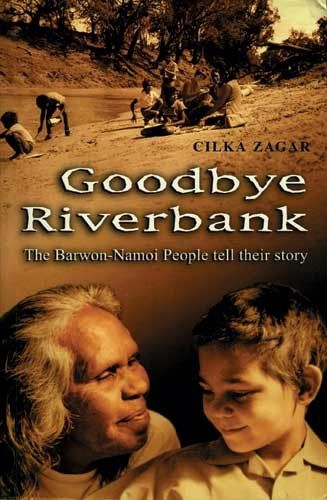 Worth Reading: Goodbye Riverbank - Culture and History - All Books... | Magabala Books