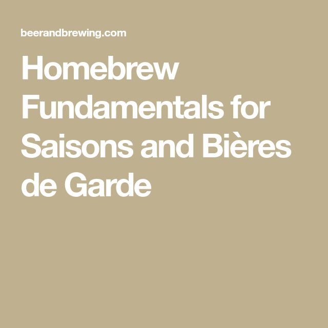Homebrew Fundamentals for Saisons and Bières de Garde