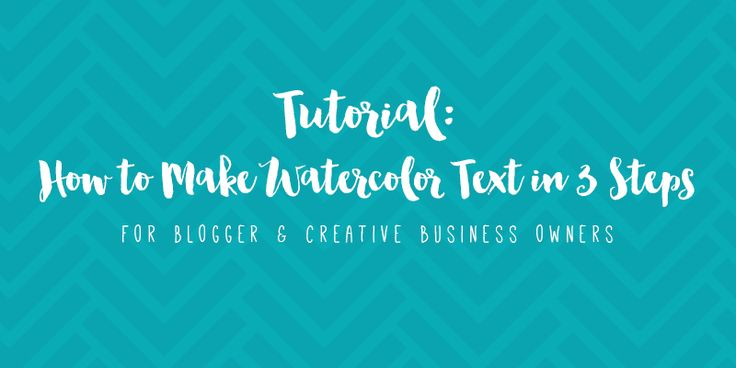 Tutorial: How to Make Watercolor Text in 3 Steps