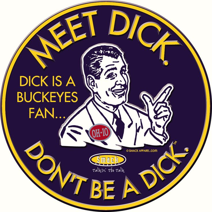 "Michigan Wolverines Fans. Meet Dick. Dick is a Buckeyes fan...Don't be a Dick! 6"" round sticker"