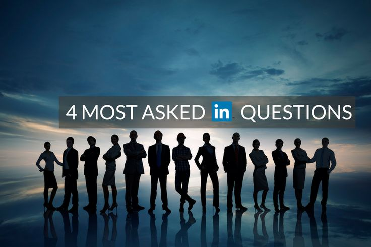 Here are the 4 Most Asked Questions about LinkedIn for Career & Business