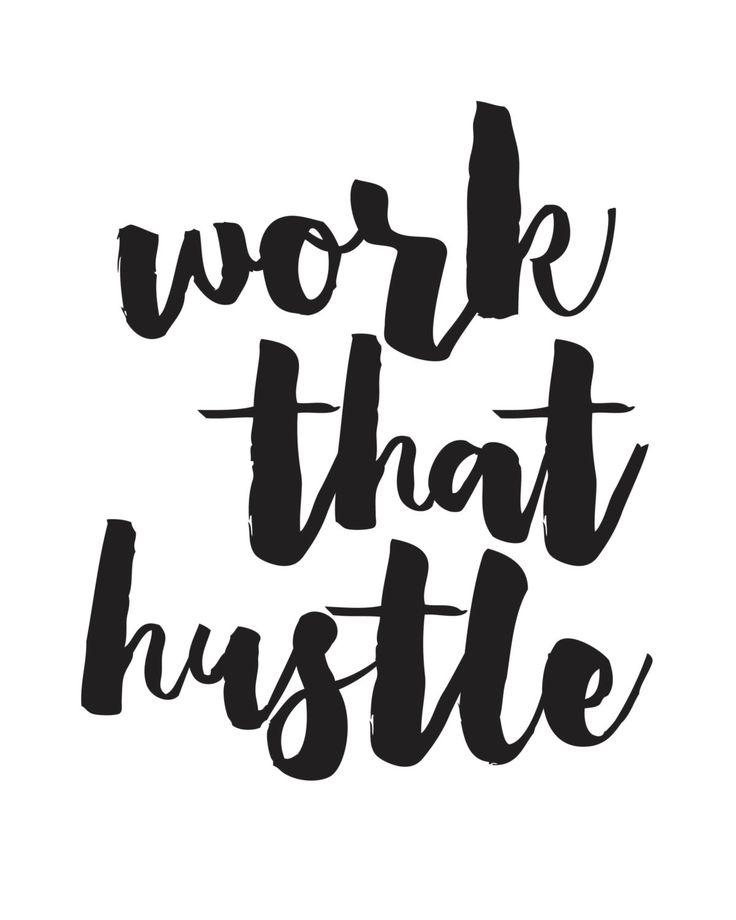 Work That Hustle Print