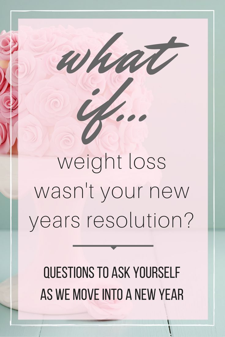 An open and honest essay from one woman to another, and a call to anyone to answer the question for themselves: What if Weight Loss Wasn't Your New Year's Resolution? via @EmKyleNutrition