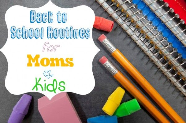 Back to school routines for kids and moms.--- just like Crack for a routine-lover like me!