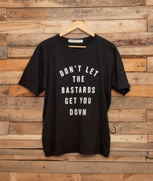 DON'T LET THE BASTARDS