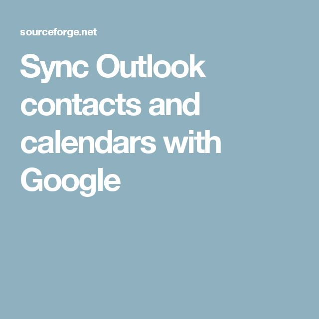 Sync Outlook contacts and calendars with Google