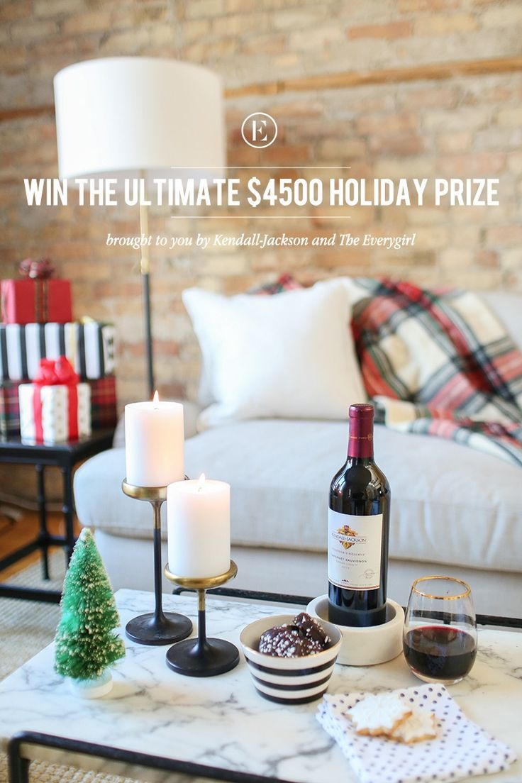 Win a $4500 Holiday Grand Prize from Kendall-Jackson and The Everygirl #theeverygirl