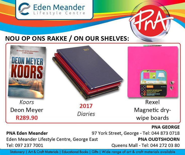 Koors by Deon Meyer, 2017 diaries and Rexel magnetic dry wipe boards are now available at #PNA. Visit us at the #EdenMeanderLifestyleCentre to get yours.
