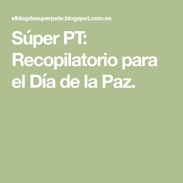 Súper PT: Recopilatorio para el Día de la Paz.