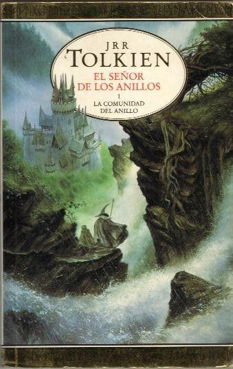EL SEÑOR DE LOS ANILLOS . J.R.R. Tolkien. Trilogía de libros de aventuras en un mundo de fantasía. Enanos, humanos, elfos, trolls, orcos, hobbits, magos, guerras, amigos, enemigos,  todo, todo, todo. Imprescindible. Mejores que las películas, y eso que las películas son buenísimas.