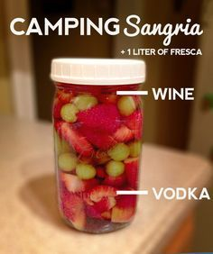 Camping Sangria Recipe. 2 peaches, sliced. 8-10 strawberries, sliced. 1 c white or red grapes. 1 (750 ml) bottle of white or red wine. 1 (750 ml) bottle of vodka, you will have a lot leftover. 1-liter Fresca. Put fruit in quart mason jar. Fill 1/4 full with vodka and then fill with wine. Chill several hours or overnight. When you reach campsite, mix fruit, leftover wine and Fresca in gallon sized pitcher. Enjoy.