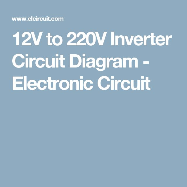 17 best ideas about circuit diagram electrical 12v to 220v inverter circuit diagram electronic circuit