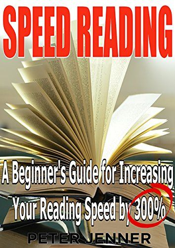 Speed Reading: A Beginner's Guide for Increasing Your Reading Speed by 300 % (FREE BONUS INCLUDED) (Reading Faster, Triple Your Reading Speed, Learn Quickly, Rapid Reading) - http://www.kindle-free-books.com/speed-reading-a-beginners-guide-for-increasing-your-reading-speed-by-300-free-bonus-included-reading-faster-triple-your-reading-speed-learn-quickly-rapid-reading