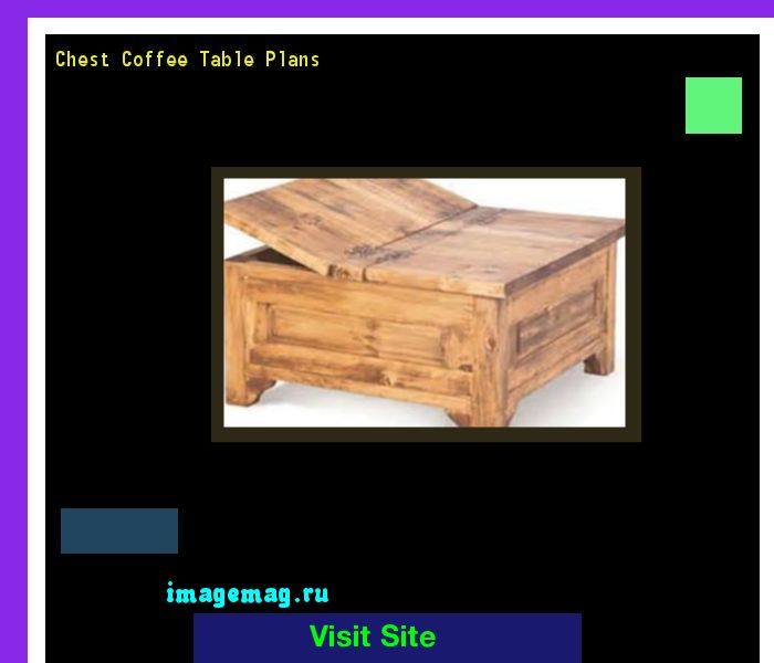 Chest Coffee Table Plans 102908 - The Best Image Search