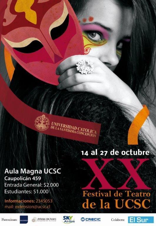 XX Festival de Teatro UCSC 14 al 27 de octubre. Aula Magna UCSC, caupolicán 459, Concepción.Entrada general $2.000. estudiantes $1.000